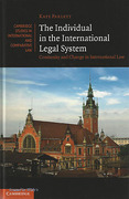 Cover of The Individual in the International Legal System: State-Centrism, History and Change in International Law