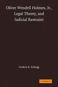 Cover of Oliver Wendell Holmes Jr,: Legal Theory and Judicial Restraint