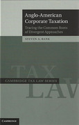 Cover of Anglo-American Corporate Taxation: Tracing the Common Roots of Divergent Approaches