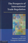 Cover of The Prospects of International Trade Regulation: From Fragmentation to Coherence