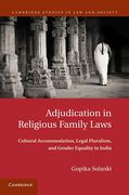 Cover of Adjudication in Religious Family Law: Cultural Accommodation, Legal Pluralism, and Gender Equality in India
