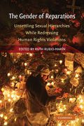 Cover of The Gender of Reparations: Unsettling Sexual Hierarchies while Redressing Human Rights Violations