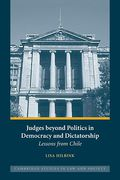 Cover of Judges Beyond Politics in Democracy and Dictatorship: Lessons from Chile