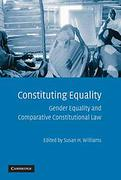 Cover of Constituting Equality: Gender Equality and Comparative Constitutional Rights