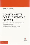 Cover of Constraints on the Waging of War: An Introduction to International Humanitarian Law