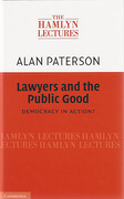 Cover of The Hamlyn Lectures 2010: Lawyers and the Public Good: Democracy in Action?