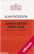 Cover of The Hamlyn Lectures 2010: Lawyers and the Public Good: Democracy in Action?  (eBook)