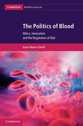 Cover of The Politics of Blood: Ethics, Innovation and the Regulation of Risk