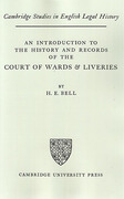 Cover of An Introduction to the History and Records of The Court of Wards and Liveries