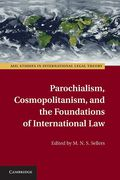 Cover of Parochialism, Cosmopolitanism, and the Foundations of International Law