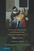 Cover of Institutional Inequality and the Mobilization of the Family and Medical Leave Act: Rights on Leave
