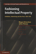 Cover of Fashioning Intellectual Property: Exhibition, Advertising and the Press, 1789-1918