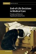 Cover of End-of-Life Decisions in Medical Care: Principles and Policies for Regulating the Dying Process