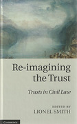 Cover of Re-imagining the Trust: Trusts in Civil Law
