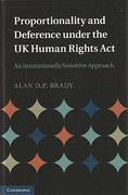 Cover of Proportionality and Deference Under the UK Human Rights Act: An Institutionally Sensitive Approach