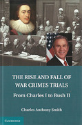 Cover of The Rise and Fall of War Crimes Trials: From Charles I to Bush II
