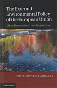Cover of The External Environmental Policy of the European Union: EU and International Law Perspectives