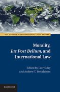 Cover of Morality, Jus Post Bellum, and International Law