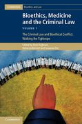Cover of Bioethics, Medicine and the Criminal Law: The Criminal Law and Bioethical Conflict: Walking the Tightrope