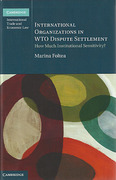 Cover of International Organizations in WTO Dispute Settlement: How Much Institutional Sensitivity?
