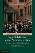 Cover of Legal Mobilization Under Authoritarianism: The Case of Post-Colonial Hong Kong