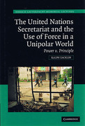 Cover of The United Nations Secretariat and the Use of Force in a Unipolar World: Power v. Principle