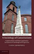 Cover of A Sociology of Constitutions: Constitutions and State Legitimacy in Historical-Sociological Perspective