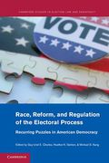 Cover of Race, Reform, and Regulation of the Electoral Process: Recurring Puzzles in American Democracy