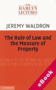 Cover of The Hamlyn Lectures 2011: The Rule of Law and the Measure of Property (eBook)