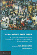 Cover of Global Justice, State Duties: The Extraterritorial Scope of Economic, Social, and Cultural Rights in International Law