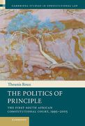 Cover of The Politics of Principle: The First South African Constitutional Court, 1995-2005