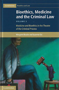 Cover of Bioethics, Medicine and the Criminal Law: Medicine and Bioethics in the Theatre of the Criminal Process