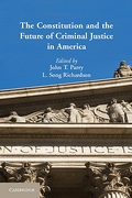 Cover of The Constitution and the Future of Criminal Justice in America