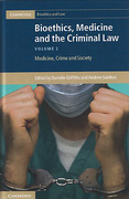 Cover of Bioethics, Medicine and the Criminal Law: Medicine, Crime and Society