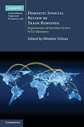 Cover of Domestic Judicial Review of Trade Remedies: Experiences of the Most Active WTO Members