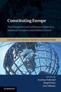 Cover of Constituting Europe: The European Court of Human Rights in a National, European and Global Context