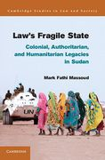 Cover of Law's Fragile State: Colonial, Authoritarian, and Humanitarian Legacies in Sudan