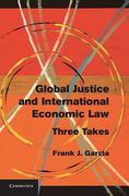Cover of Global Justice and International Economic Law: Three Takes