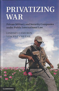 Cover of Privatising War: Private Military and Security Companies Under Public International Law