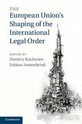 Cover of The European Union's Shaping of the International Legal Order