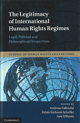 Cover of The Legitimacy of International Human Rights Regimes: Legal, Political and Philosophical Perspectives
