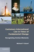 Cover of Customary International Law in Times of Fundamental Change: Recognizing Grotian Moments