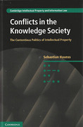 Cover of Conflicts in the Knowledge Society: The Contentious Politics of Intellectual Property
