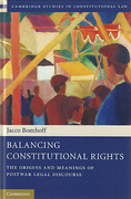 Cover of Balancing Constitutional Rights: The Origins and Meanings of Postwar Legal Discourse