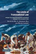 Cover of The Limits of Transnational Law: Refugee Law, Policy Harmonization and Judicial Dialogue in the European Union