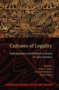 Cover of Cultures of Legality: Judicialization and Political Activism in Latin America