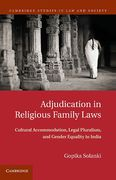 Cover of Adjudication in Religious Family Laws: Cultural Accommodation, Legal Pluralism, and Gender Equality in India
