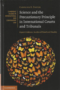 Cover of Science and the Precautionary Principle in International Courts and Tribunals: Expert Evidence, Burden of Proof and Finality