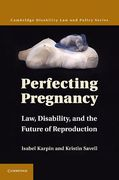 Cover of Perfecting Pregnancy: Law, Disability, and the Future of Reproduction