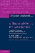 Cover of A Financial Centre for Two Empires: Hong Kong's Corporate, Securities and Tax Laws in its Transition from Britain to China
